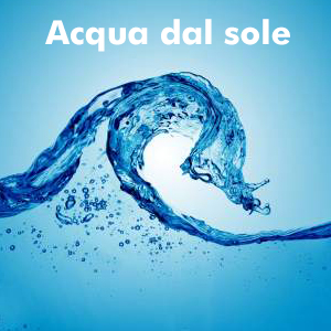 Produrre acqua dal sole